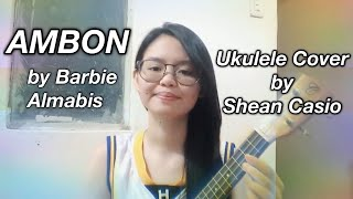 AMBON - Barbie Almabis | Ukulele Cover with Chords by Shean Casio
