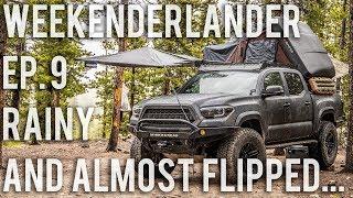 WEEKENDERLANDER EP 9 - Rainy, sketchy, fun Tacoma mini overland adventure