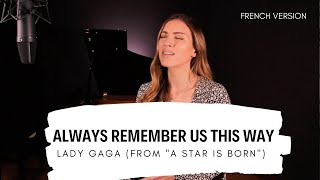 "Baixar ALWAYS REMEMBER US THIS WAY ( FRENCH VERSION ) LADY GAGA - FROM ""A STAR IS BORN"" ( SARA'H COVER )"