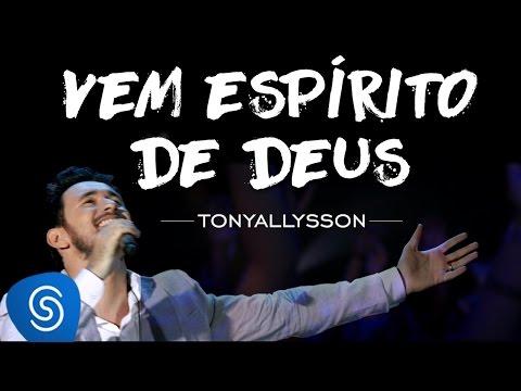 TONY ALLYSSON - VEM ESPÍRITO DE DEUS - DVD SUSTENTA O FOGO
