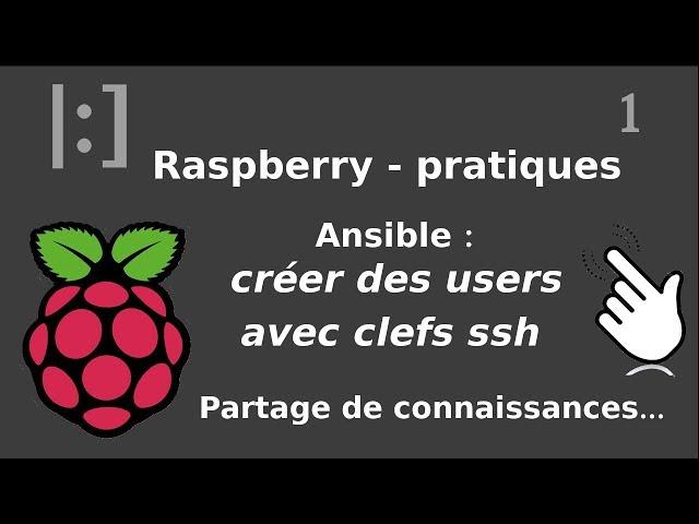 Raspberry Pi - 1. Ansible : créez vos users et poussez vos clefs ssh | tutos fr