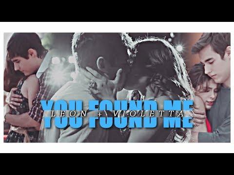 » Violetta + Leon || You Found Me
