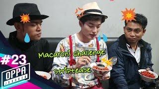 #23 Eps Macaroni Challenge vs Striptease
