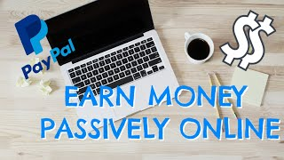 Earn money passively online | get paid ...