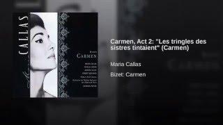 Carmen, Act 2: Chanson bohème - Les tringles des sistres tintaient (Carmen)