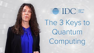 The 3 Keys to Quantum Computing