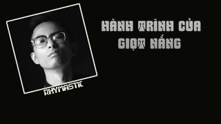 Hành Trình Của Giọt Nắng _ Rhymastic [Lyric Audio HD]