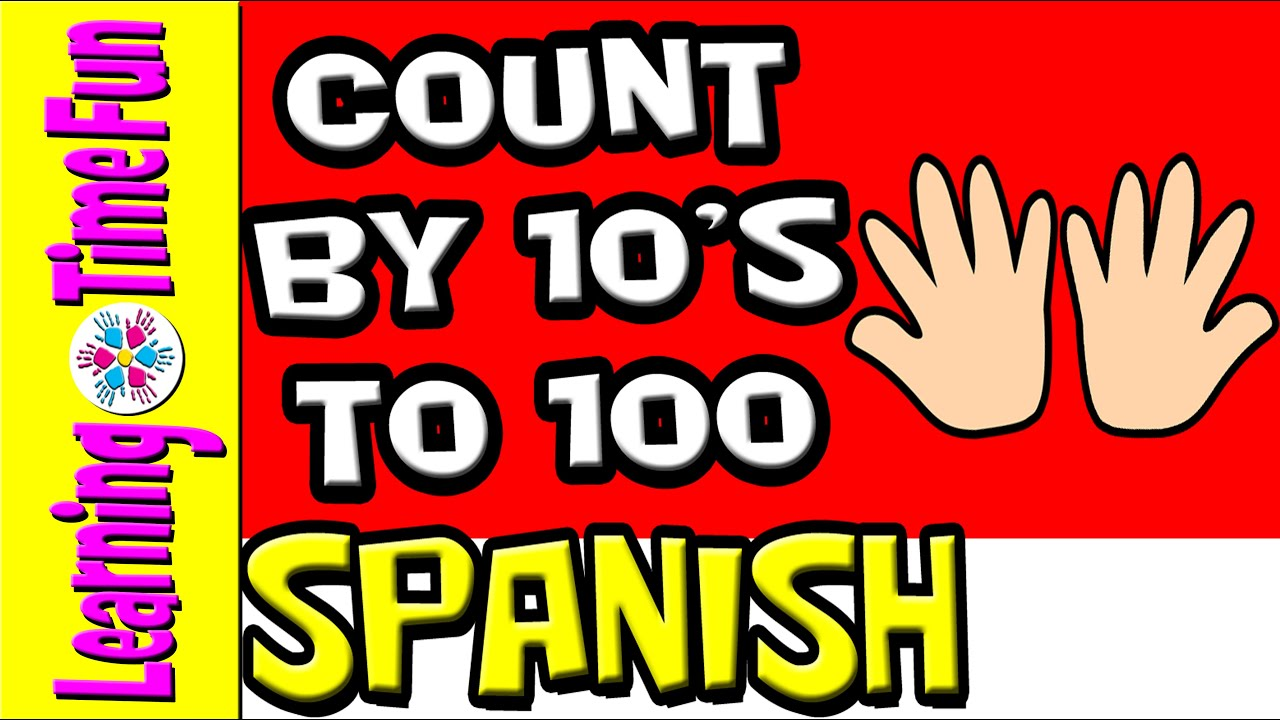 Count by 10 in Spanish | Count to 100 | Spanish for Kids | Skip ...