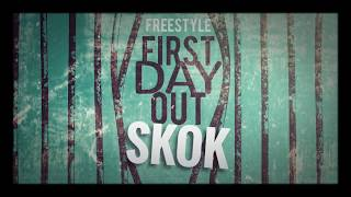 """First Day Out"" Freestyle (SKOK)"