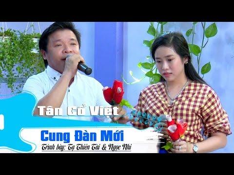 Cung Đàn Mới   Tạ Thiên Tài & Ngọc Nhi   Tân Cổ Việt 2019