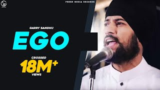 Ego | Garry Sandhu | Latest Punjabi Song | 2014