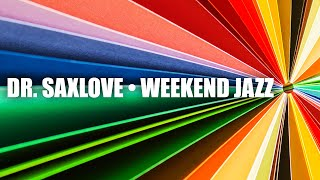 Weekend Jazz • 6 HOURS Smooth Jazz Saxophone Instrumental Music for Weekend Relaxation