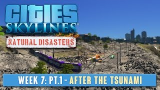 C:S Natural Disasters - Week 7 Part 1 - After the Tsunami