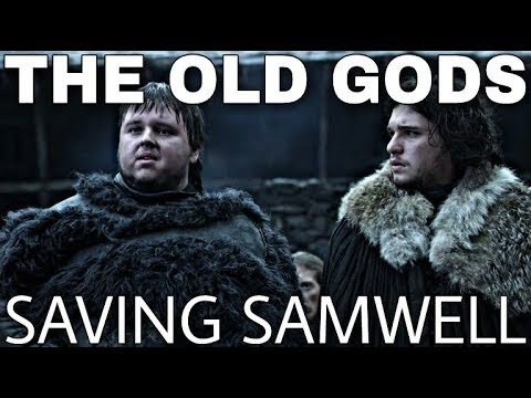 The Old Gods Are Keeping Samwell Tarly Alive? - Game of Thrones Season 8 (End Game Theory)