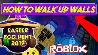 ROBLOX EASTER EGG HUNT 2019 - Walking Up Walls (Part 2)