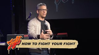 How to Fight Your Fight