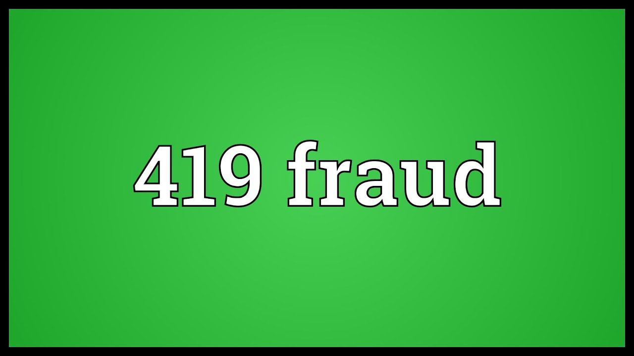 419 fraud Meaning
