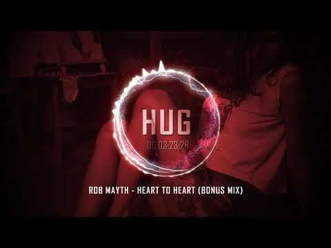 Rob Mayth - Heart To Heart (Bonus Mix)