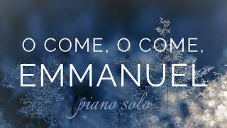 O Come, O Come, Emmanuel (Piano Solo + Lyrics)