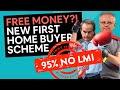 First Home Buyer Scheme [95% NO LMI/5% DEPOSIT] Australia 2019