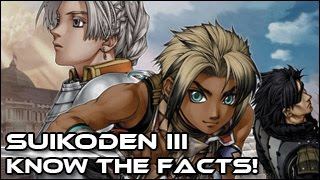 Suikoden III - Know the Facts!