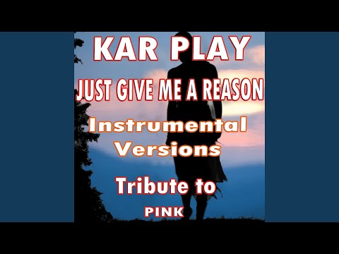 Just Give Me a Reason (Without Piano Instrumental Mix)