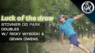Ricky Wysocki & Devan Owens   Luck of the draw doubles Stovner   Presented by Guru Disc Golf
