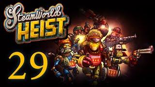 SteamWorld Heist - Прохождение игры на русском [#29] Финал   PC