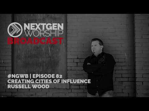 #82 RUSSELL WOOD - CREATING CITIES OF INFLUENCE