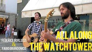 All Along The Watchtower - Federico Borluzzi & Fabio Grandonico - Live in Aosta