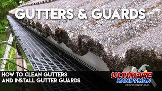How to clean gutters and install gutter guards