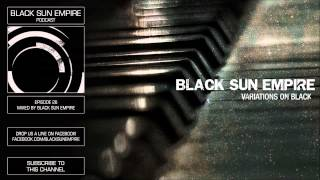 Black Sun Empire Podcast 27 HQ [Official Black Sun Empire Channel]