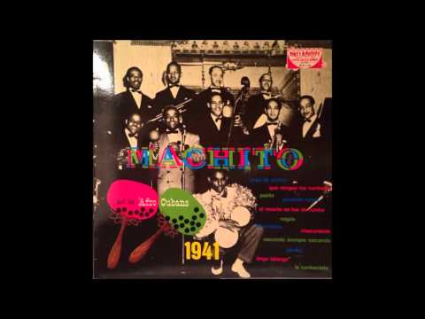 FRANK ''MACHITO'' GRILLO: Machito And His Afro-Cubans 1941. (Álbum Completo)