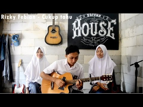 『 Rizky febian - Cukup tau / Second House 』(Cover)