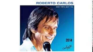 ◄ESE TIPO SOY YO►ROBERTO CARLOS [ESE TIPO SOY YO] - DISCO 2014