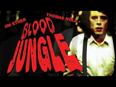 """Blood Jungle"" starring Jim Ether and Thomas Nöla - FULL MOVIE - 2011 Eskimo Films"