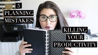 5 PLANNING MISTAKES KILLING YOUR PRODUCTIVITY
