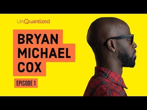 UnQuantized Podcast - Bryan Michael Cox Episode Part 1