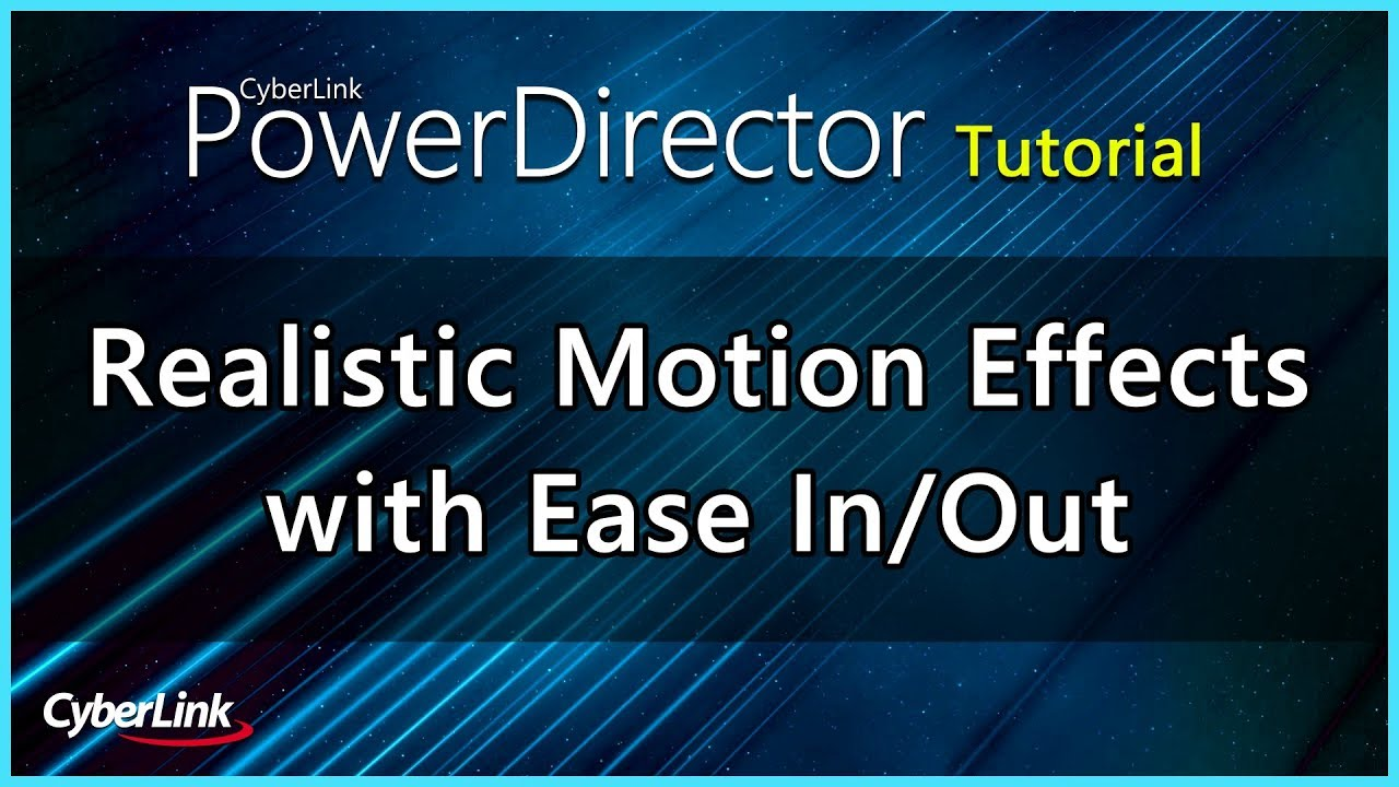 Realistic Motion Effects with Ease In/Out | PowerDirector Video