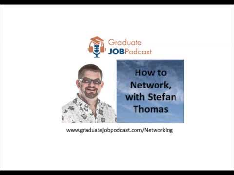How to Network with Stefan Thomas - Graduate Job Podcast #23