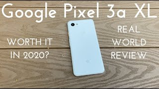 Google Pixel 3a XL - Worth it in 2020? (Real World Review)