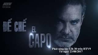 Đế Chế EL CAPO | Trailer #HTV