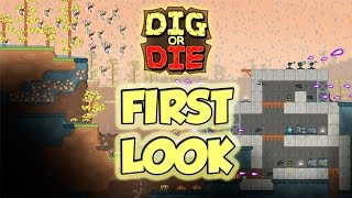 Dig or Die - First Look // Gameplay Review ( Getting Started )