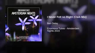 Ben Delay I Never Felt So Right Club Mix