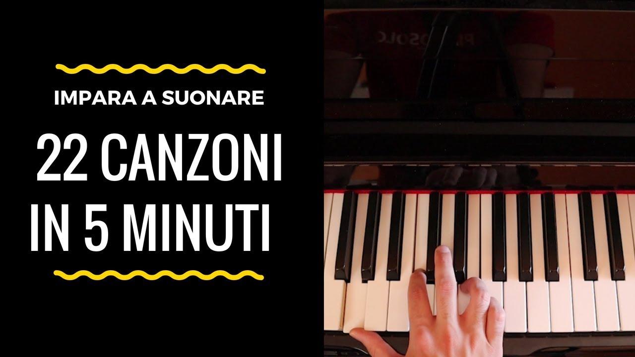 Imparare A Suonare 22 Canzoni Al Pianoforte In 5 Minuti Youtube