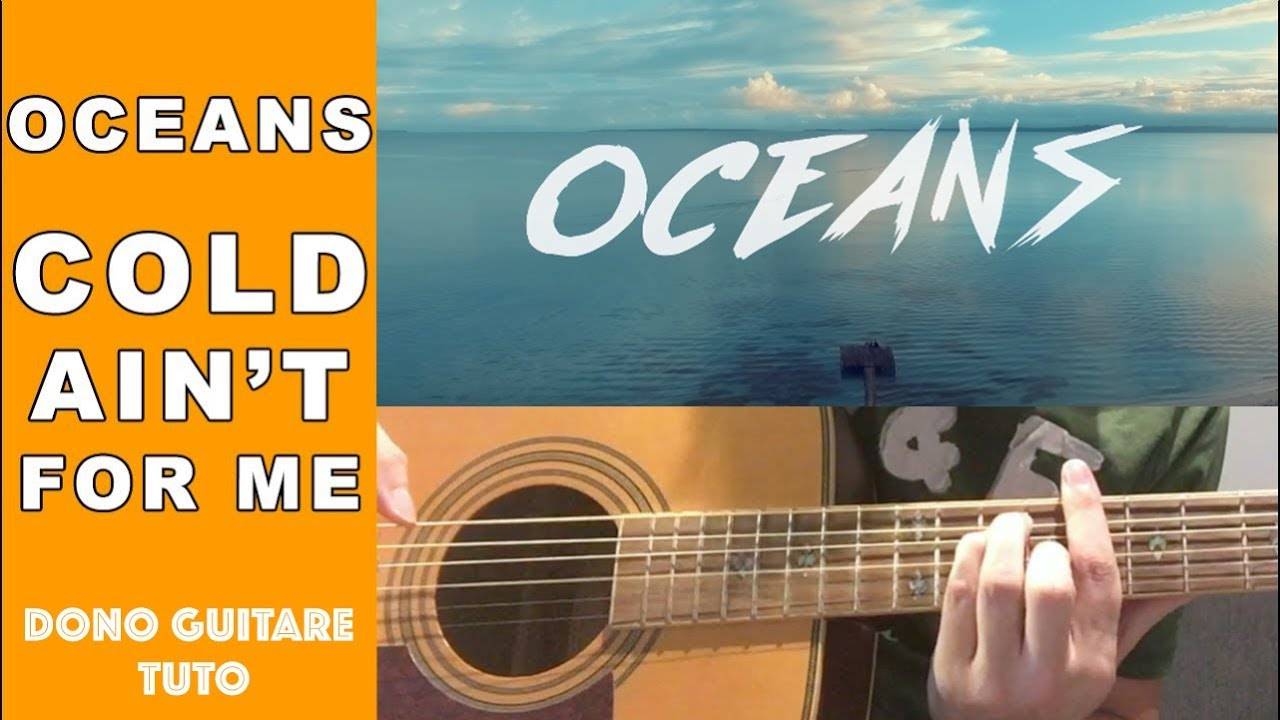 Oceans cold aint for me tuto youtube oceans cold aint for me tuto hexwebz Choice Image