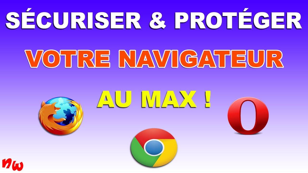 SÉCURISER & PROTÉGER VOTRE NAVIGATEUR AU MAX ! | Firefox / Chrome / Opera