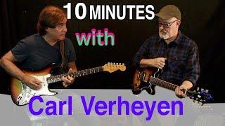 10 minutes with Carl Verheyen | Tim Pierce | Interview
