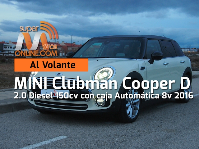 Mini Clubman Cooper D 2016 / Al volante / Prueba dinámica / Review / Supermotoronline.com