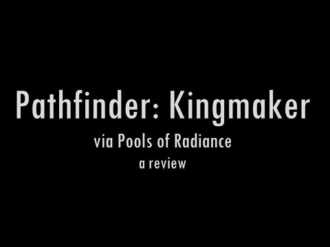 Pathfinder Kingmaker (via Pools of Radiance) |